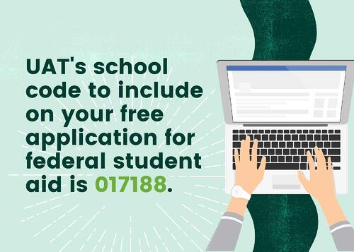 UAT's School Code For FAFSA 017188